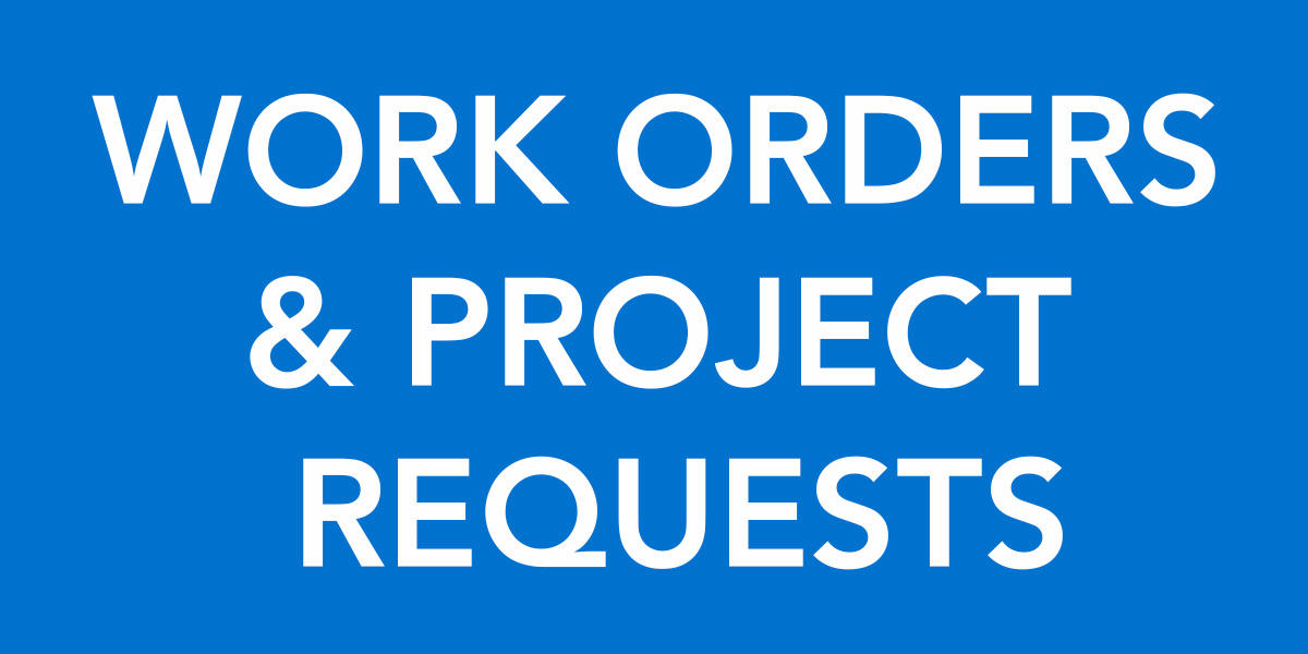 Work Orders and Project Requests